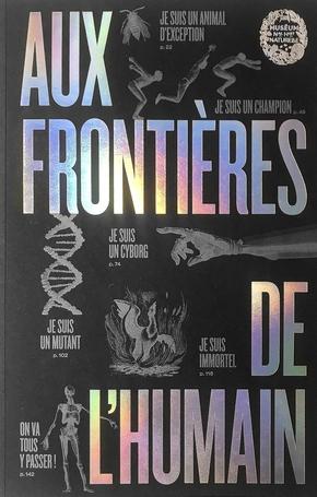 Catalogue de l'exposition Aux frontières de l'Humain